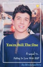 You're Still The One(Falling in love with bsp sequel) by Ashlee_K_Perry12
