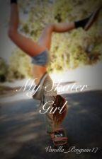 My Skater Girl || 5SOS Fanfic by Vanilla_Penguin17