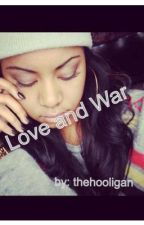 Love and War by thehooligan