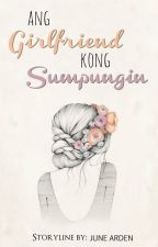 Ang Girlfriend Kong Sumpungin by junearden