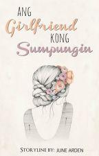 Ang Girlfriend Kong Sumpungin by junearden