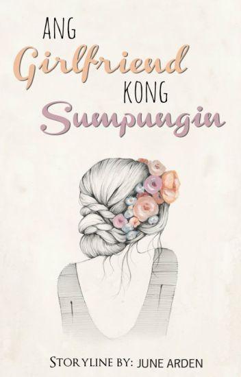 Ang Girlfriend Kong Sumpungin