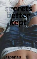 secrets better kept // jaspar by xxx17-