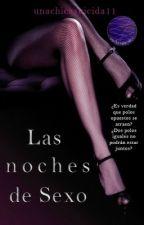 Las noches de sexo© by unachicasuicida11