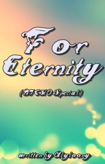 For Eternity.. (A BTCHO special chapter) -- Married Life