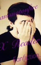 Dan Howell x reader fanfiction by BreathingIsAproblem