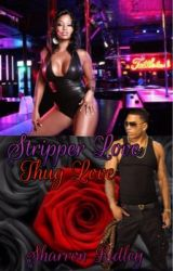 Stripper Love (Thug Love) by _ShayRon_