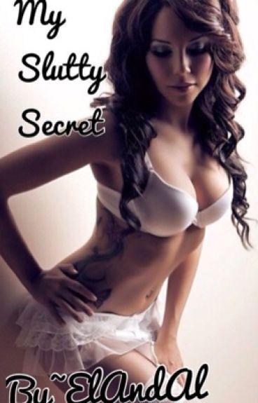 My Slutty Secret