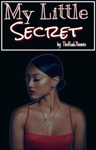 My Little Secret ( On Hold)