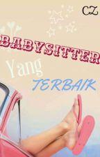 Babysitter Yang Terbaik  by CahayaZawanah
