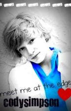 Meet me at the edge  ( cody simpson love story ) by kerryanderson-xxxxx