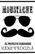 Moustache |El Proyecto Eurovision| by laberintoazul