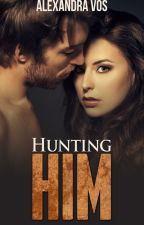 Hunting Him [PREVIEW] by aleexmariee