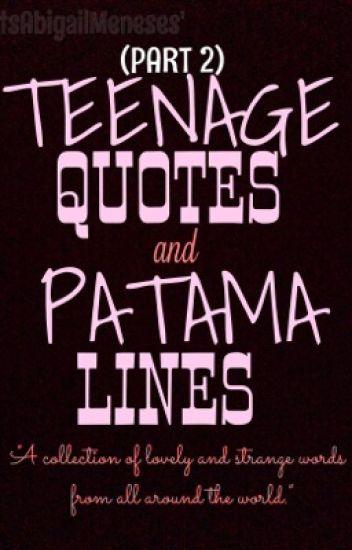 PART 2) Teenage quotes and Patama lines - abiiii - Wattpad