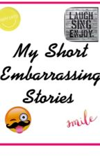 My short embarrassing stories by ashley14543