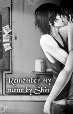 Remember my name by ShinNakamura