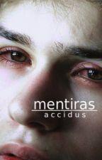 MENTIRAS [ACABADA] by accidus
