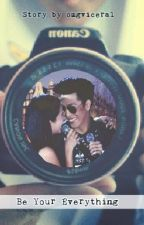 Be Your Everything | ViceRylle by omgviceral