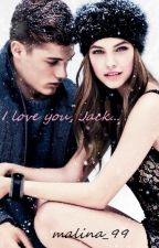 I love you, Jack... by malina_99