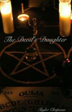 The Devils Daughter by TaylorRae2