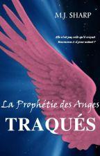 La Prophétie des Anges 2.Traqués by luckycid