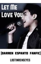 Let Me Love You || Darren Espanto FanFic (COMPLETED) by lostinrenseyes