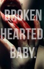 Brokenhearted, Baby. by MarieeStyles