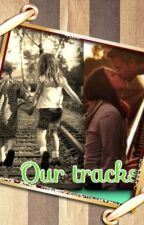 Our Tracks by invincible12200