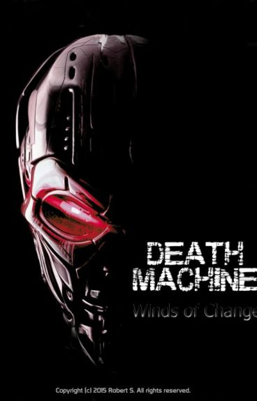 Death Machine 1 - Winds of Change by illusions02