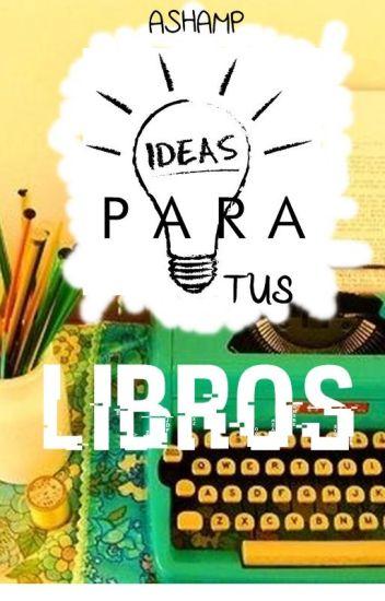 ideas para tus libros