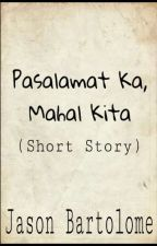 Pasalamat ka, mahal kita (short story) by JasonBartolome