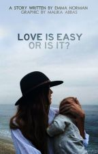 Love Is Easy {slow updates} by EmmaNorman_