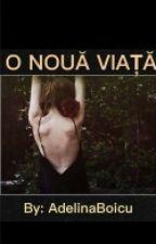 O noua viata by AdelinaBoicu
