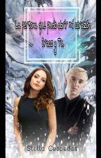 La persona que pudo abrir mi corazón Draco y Tu - Terminado- by StellaCespedes