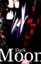Dark Moon by writing_is_my_love