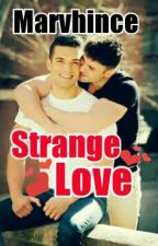 Strange Love (gay romance) by marvhince