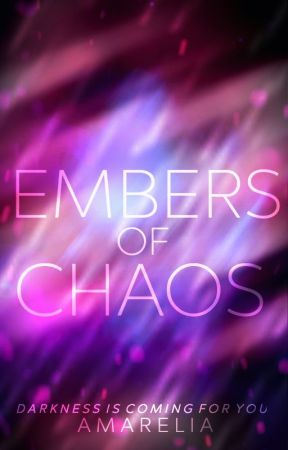 Embers of Chaos by Amarelia