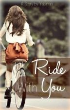 Ride With You by yasmin007