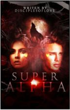 Super Alpha by DisciplesofLove