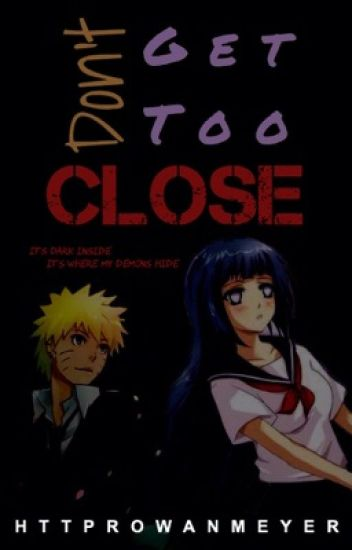 Don't Get Too Close || NaruHina