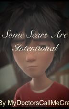 Some Scars Are Intentional by MyDoctorsCallMeCrazy