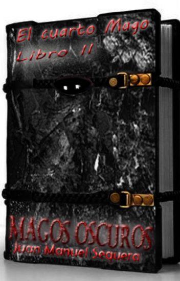 EL CUARTO MAGO. LIBRO II. Magos  oscuros