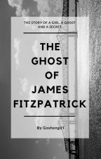 #Wattys2015 The Ghost of James Fitzpatrick by goshengirl