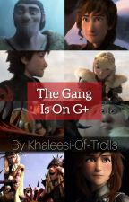 The Gang Is On Google Plus! by SkrillQueen