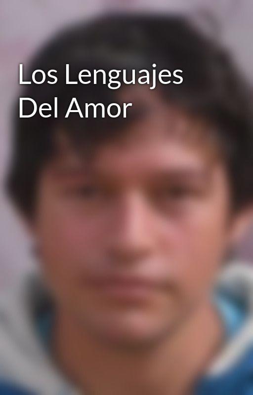 Los Lenguajes Del Amor by angelin88