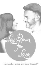 Lay Down for Love -  A Gary Barlow Fanfic by GBarlowTT