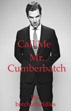Call Me Mr. Cumberbatch by batchofhiddles