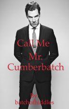 Call Me Mr. Cumberbatch by batchofhiddles
