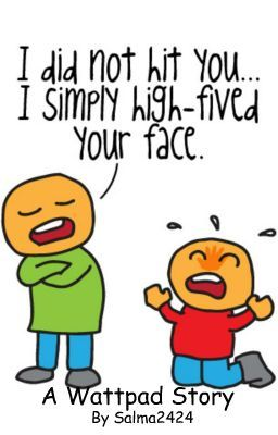 I Didn't Hit You I Simply High-Fived Your Face!