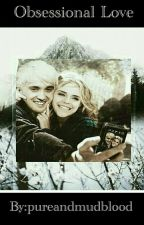 Obsessional Love (Dramione) by deathlyblackunicorn